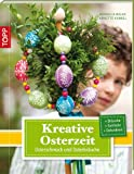 Kreative Osterzeit: Osterschmuck und Osterbräuche