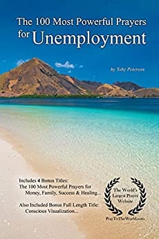 Prayer | The 100 Most Powerful Prayers for Unemployment — With 4 Bonus Books to Pray for Money, Family, Success & Healing (English Edition) di [Peterson, Toby]