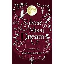 SilverMoonDream (Paranormal Romance) (SilverMoonSaga Book 3) (English Edition)