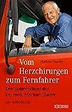 Image de Vom Herzchirurgen zum Fernfahrer: Der Spurwechsel des Dr. med. Markus Studer - Ein Bordbuc