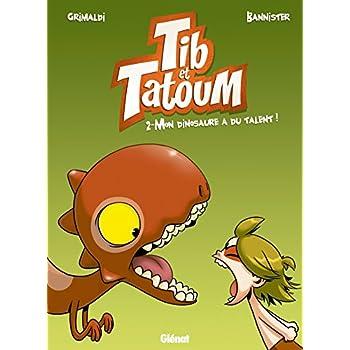Tib & Tatoum - Tome 02: Mon dinosaure a du talent !