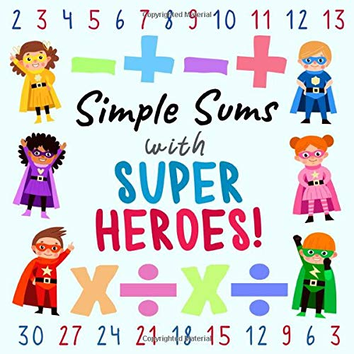 Simple Sums - With Superheroes!: A Fun Puzzle Book for 3-6...