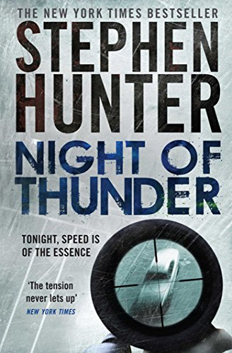 Night of Thunder: A Bob Lee Swagger sniper thriller! (English Edition) Stephen Hunter Kindle