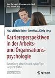 Karriereperspektiven in der Arbeits- und Organisationspsychologie: Darstellung aktueller und zukünftiger
