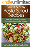 Pasta Salad Recipes: Keep Your Taste Buds Excited With These Pasta Salad Recipes. (Quick & Easy Recipes)