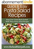 Pasta Salad Recipes: Keep Your Taste Buds Excited With These Pasta Salad Recipes. (Quick & Easy Recipes) (English Edition)