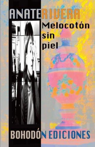 Melocotón Sin Piel (Narradores de nuestro tiempo) por Anate Rivera Arecilla
