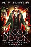 Blood Demon: An Urban Fantasy Novel (Sorcerer's Creed Book 4)