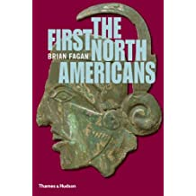 First North Americans: An Archaeological Journey: An Archaeological Journey (Ancient Peoples and Places)