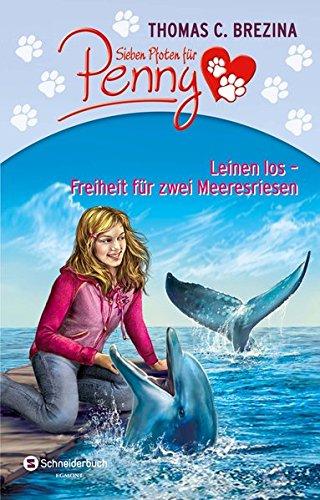 Sieben Pfoten für Penny Sammelband 01: Leinen los - Freiheit für zwei Meeresriesen