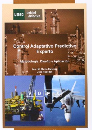 Descargar Libro Control Adaptativo Predictivo Experto: Metodología, Diseño y Aplicación (UNIDAD DIDÁCTICA) de Juan Manuel MARTÍN SÁNCHEZ