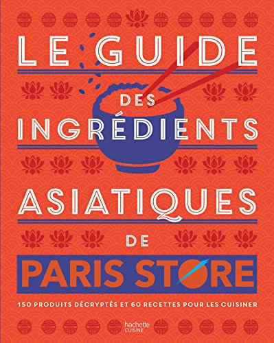 Le guide des ingrédients asiatiques de Paris Store