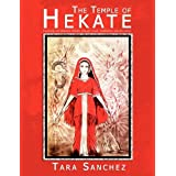 The Temple of Hekate: Exploring The Goddess Hekate Through Ritual, Meditation And Divination (English Edition)