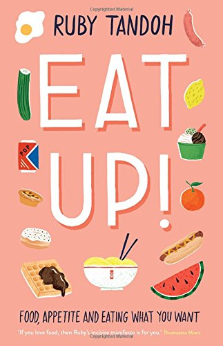 Eat Up: Food, Appetite and Eating What You Want