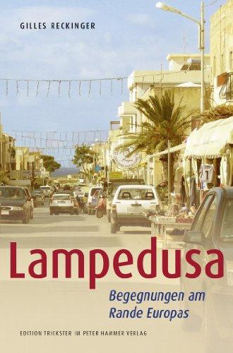 Download Lampedusa: Begegnungen am Rande Europas (Edition Trickster)