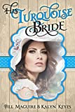Mail Order Bride: His Turquoise Bride: Western Historical Romance (Shades of Romance Book 4)