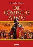Die Römische Armee - Yann Le Bohec