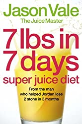 7lbs in 7 Days Super Juice Diet by Jason Vale (2006-06-05)