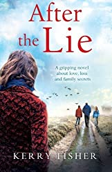 After the Lie: A gripping novel about love, loss and family secrets by Kerry Fisher (2016-04-28)