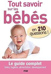 Tout savoir sur les bébés en 210 questions