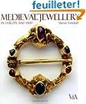 Medieval Jewellery: In Europe 1100-1500
