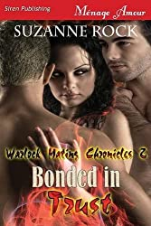 Bonded in Trust [Warlock Mating Chronicles 2] (Siren Publishing Menage Amour) by Suzanne Rock (2014-02-25)