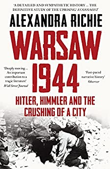 Warsaw 1944: Hitler, Himmler and the Crushing of a City by [Richie, Alexandra]