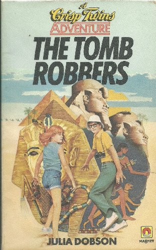 The tomb robbers : a Crisp twins adventure