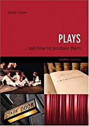 Plays: . . . And How to Produce Them (Creative Essentials) by David Carter (2009-03-01)
