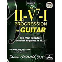 Jamey Aebersold Jazz -- The II-V7-I Progression for Guitar, Vol 3: The Most Important Musical Sequence in Jazz!, Book & 2 CDs (Playalong, Band 3)