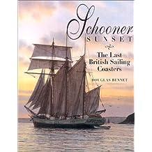 Schooner Sunset: The Last British Sailing Coasters by Douglas Bennet (2001-12-30)