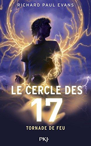 le cercle des 17 (5) : Tornade de feu