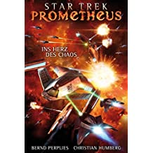 Star Trek - Prometheus 3: Ins Herz des Chaos