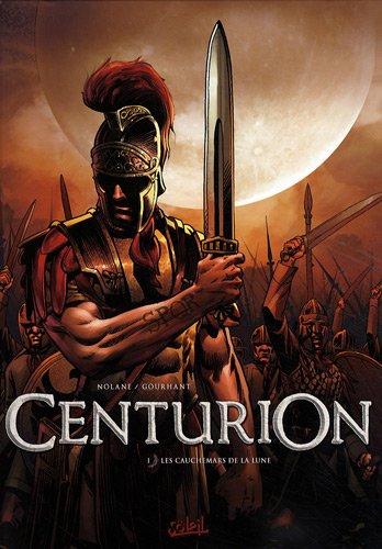 Centurion, Tome 1 : Les cauchemars de la lune