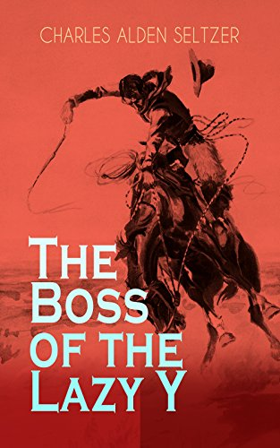 The Boss of the Lazy Y: Wild West Adventure book cover