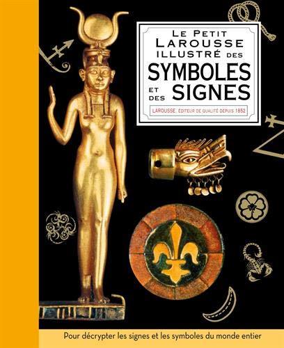 Petit Larousse illustré des symboles et des signes par Miranda Bruce-Milford