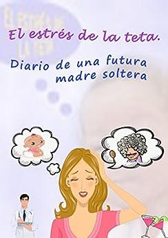 """Descarga """"EL ESTRÉS DE LA TETA""""  en AMAZON"""