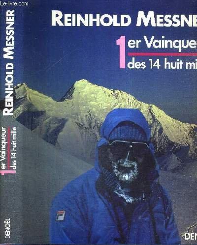 Reinhold Messner, 1er Vainqueur des 14 huit mille