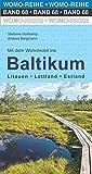 Mit dem Wohnmobil ins Baltikum: Litauen, Lettland, Estland (Womo-Reihe) - Stefanie Holtkamp, Andrea Bergmann