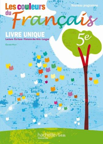 Les couleurs du Français 5e - Livre de l'élève - Edition 2010: Livre unique (Les couleurs du Français - collège)
