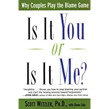 Is It You or Is It Me?: Why Couples Paly the Blame Game by Scott Wetzler (1999-07-05)
