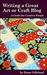 Writing a Great Art or Craft Blog: A Guide for Creative People