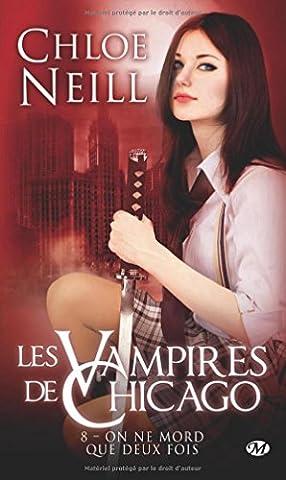 Les Vampires de Chicago, Tome 8: On ne mord que