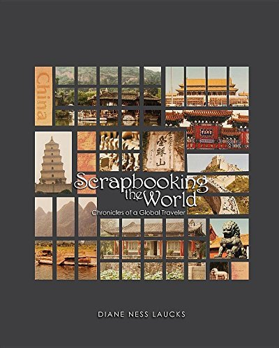scrapbooking-the-world-chronicles-of-a-global-traveler-by-diane-ness-laucks-2016-05-09