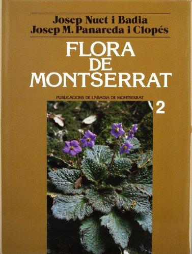 Flora de Montserrat. Volum II (Biblioteca Abat Oliba. Sèrie il·lustrada) por Josep Nuet i Badia