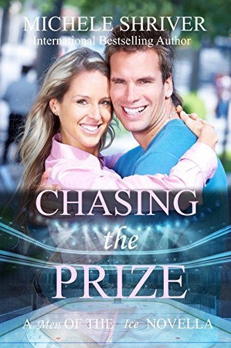 Chasing the Prize (Men of the Ice Book 5) (English Edition) por Michele Shriver