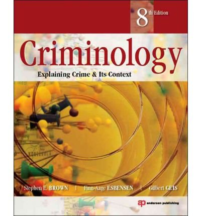 Criminology Explaining Crime and Its Context by Geis, Gilbert ( AUTHOR ) Sep-04-2012 Paperback