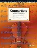 Concertino: Die 40 schönsten klassischen Originalstücke für Violine und Klavier. Violine und Klavier. Partitur und Stimme. (Violinissimo) -