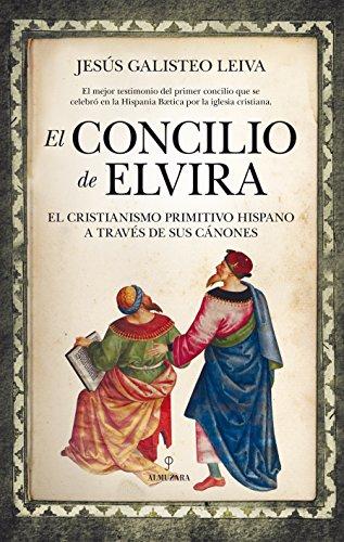 El Concilio de Elvira (Historia) por Jesús Galisteo Leiva