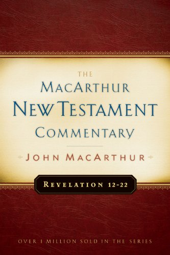 Revelation 12-22 MacArthur New Testament Commentary (MacArthur New Testament Commentary Series Book 33) (English Edition)